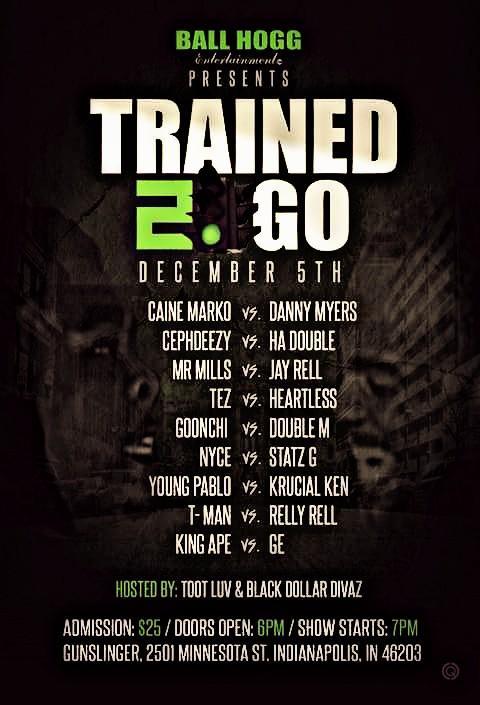 Trained 2 Go - Ball Hogg Entertainment | Battle Rap Event ...